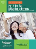 Part 2: Dry Eye—Millennials to Boomers
